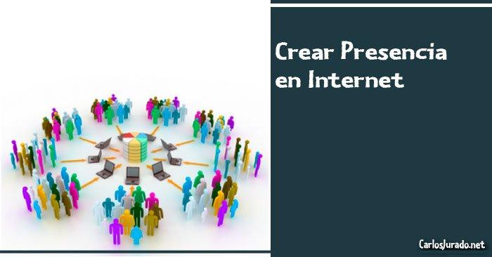 Crear Presencia en Internet