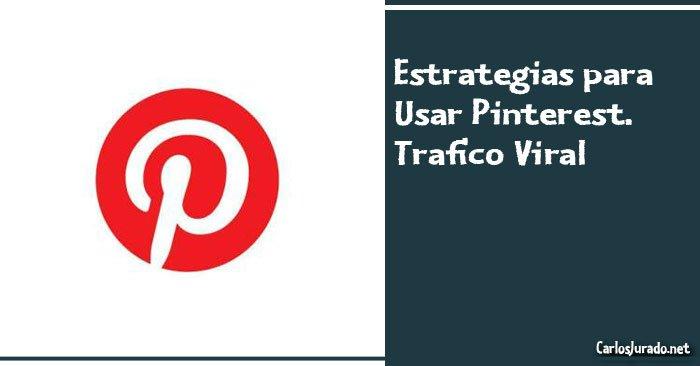Estrategias para Usar Pinterest – Trafico Viral