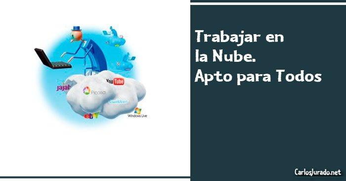 Trabajar en la Nube – Apto para Todos