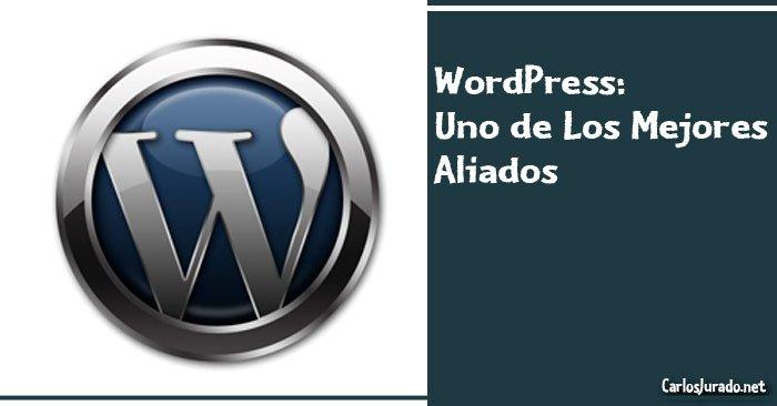WordPress: Uno de Los Mejores Aliados