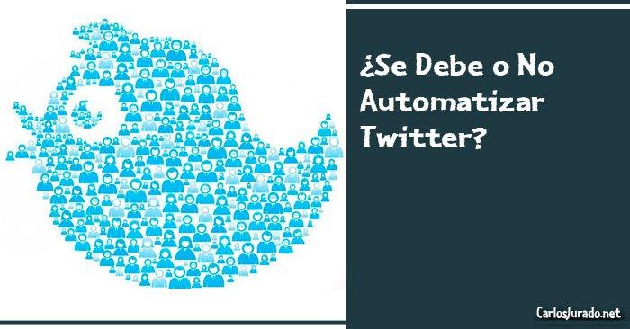 ¿Se Debe o No Automatizar Twitter?