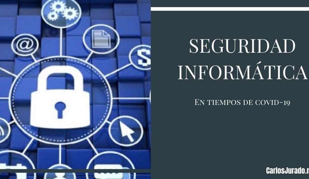 La seguridad informática empresarial en tiempos de Covid-19